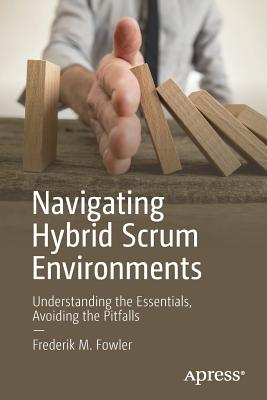 Navigating Hybrid Scrum Environments: Understanding the Essentials, Avoiding the Pitfalls