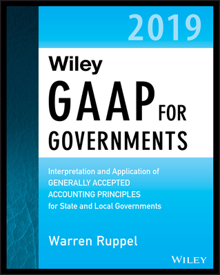 Wiley GAAP for Governments 2019: Interpretation and Application of Generally Accepted Accounting Principles for State and Local Governments-cover