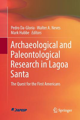 Archaeological and Paleontological Research in Lagoa Santa: The Quest for the First Americans-cover