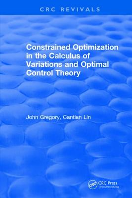 Constrained Optimization in the Calculus of Variations and Optimal Control Theory-cover