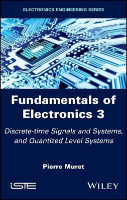 Fundamentals of Electronics 3: Discrete-Time Signals and Systems, and Quantized Level Systems-cover