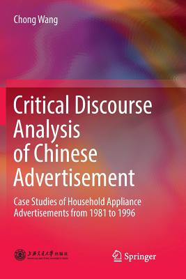 Critical Discourse Analysis of Chinese Advertisement: Case Studies of Household Appliance Advertisements from 1981 to 1996-cover