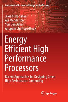 Energy Efficient High Performance Processors: Recent Approaches for Designing Green High Performance Computing-cover