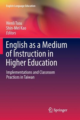 English as a Medium of Instruction in Higher Education: Implementations and Classroom Practices in Taiwan-cover