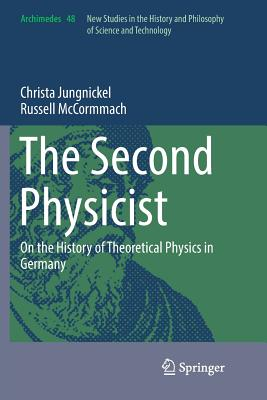 The Second Physicist: On the History of Theoretical Physics in Germany