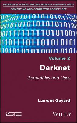 Darknet: Geopolitics and Uses