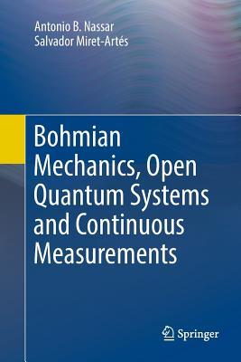 Bohmian Mechanics, Open Quantum Systems and Continuous Measurements-cover