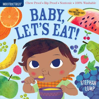 Indestructibles: Baby, Let's Eat!: Chew Proof - Rip Proof - Nontoxic - 100% Washable (Book for Babies, Newborn Books, Safe to Chew)-cover