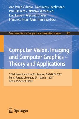 Computer Vision, Imaging and Computer Graphics - Theory and Applications: 12th International Joint Conference, Visigrapp 2017, Porto, Portugal, Februa-cover