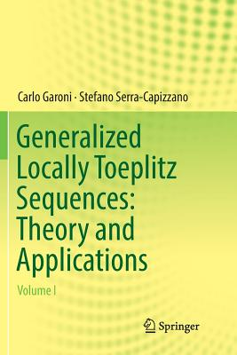 Generalized Locally Toeplitz Sequences: Theory and Applications: Volume I-cover