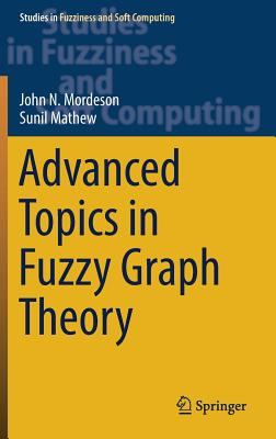 Advanced Topics in Fuzzy Graph Theory-cover