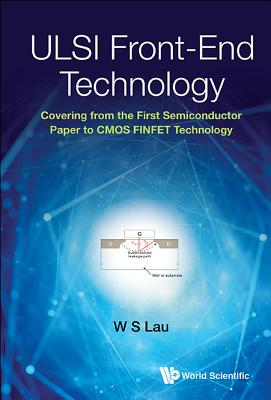 ULSI Front-End Technology: Covering from the First Semiconductor Paper to CMOS FINFET Technology-cover