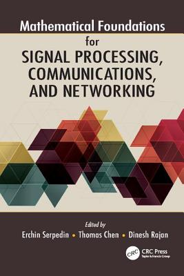 Mathematical Foundations for Signal Processing, Communications, and Networking-cover