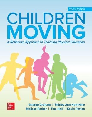 Looseleaf for Children Moving: A Reflective Approach to Teaching Physical Education-cover