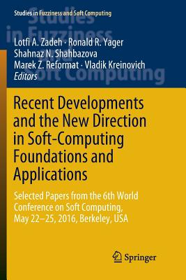 Recent Developments and the New Direction in Soft-Computing Foundations and Applications: Selected Papers from the 6th World Conference on Soft Comput-cover