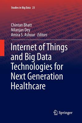Internet of Things and Big Data Technologies for Next Generation Healthcare-cover