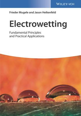 Electrowetting: Fundamental Principles and Practical Applications-cover