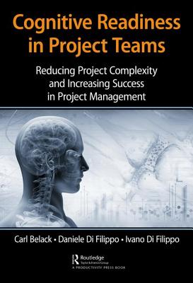 Cognitive Readiness in Project Teams: Reducing Project Complexity and Increasing Success in Project Management-cover