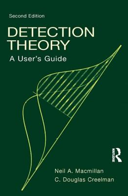 Detection Theory (Softcover Edition): A User's Guide