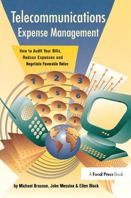 Telecommunications Expense Management: How to Audit Your Bills, Reduce Expenses, and Negotiate Favorable Rates-cover