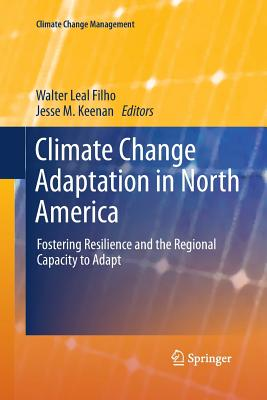 Climate Change Adaptation in North America: Fostering Resilience and the Regional Capacity to Adapt