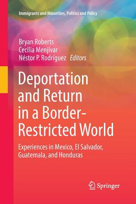 Deportation and Return in a Border-Restricted World: Experiences in Mexico, El Salvador, Guatemala, and Honduras-cover