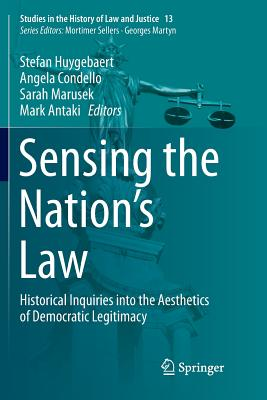 Sensing the Nation's Law: Historical Inquiries Into the Aesthetics of Democratic Legitimacy-cover