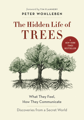 The Hidden Life of Trees: What They Feel, How They Communicate--Discoveries from a Secret World-cover