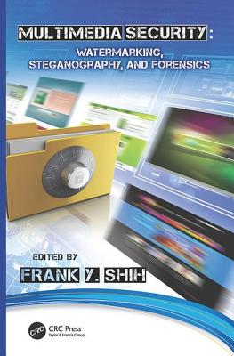 Multimedia Security: Watermarking, Steganography, and Forensics-cover