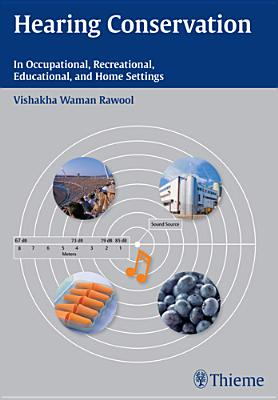 Hearing Conservation: In Occupational, Recreational, Educational, and Home Settings-cover