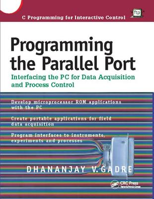 Programming the Parallel Port: Interfacing the PC for Data Acquisition and Process Control-cover