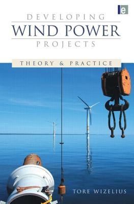 Developing Wind Power Projects: Theory and Practice-cover