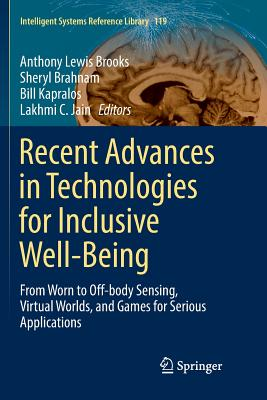 Recent Advances in Technologies for Inclusive Well-Being: From Worn to Off-Body Sensing, Virtual Worlds, and Games for Serious Applications-cover