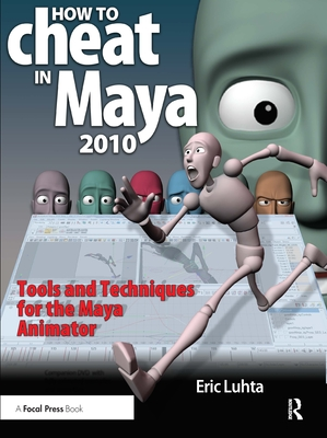 How to Cheat in Maya 2010: Tools and Techniques for the Maya Animator-cover