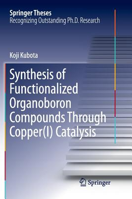 Synthesis of Functionalized Organoboron Compounds Through Copper(i) Catalysis-cover