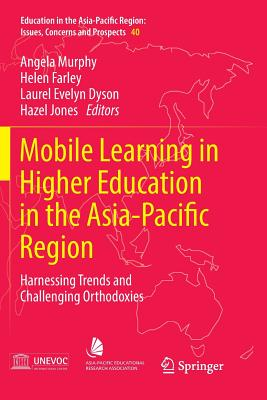 Mobile Learning in Higher Education in the Asia-Pacific Region: Harnessing Trends and Challenging Orthodoxies-cover