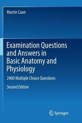 Examination Questions and Answers in Basic Anatomy and Physiology: 2400 Multiple Choice Questions-cover