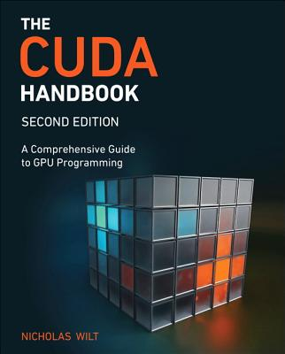 The CUDA Handbook: A Comprehensive Guide to Gpu Programming-cover