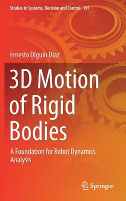 3D Motion of Rigid Bodies: A Foundation for Robot Dynamics Analysis-cover