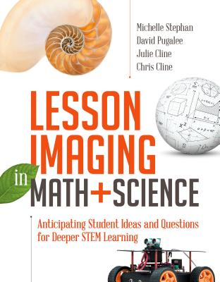 Lesson Imaging in Math and Science: Anticipating Student Ideas and Questions for Deeper Stem Learning-cover