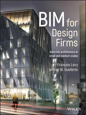 BIM for Design Firms: Data Rich Architecture at Small and Medium Scales-cover