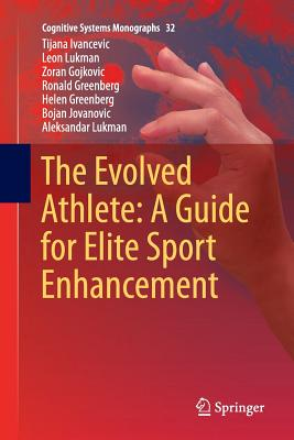The Evolved Athlete: A Guide for Elite Sport Enhancement-cover