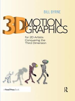 3D Motion Graphics for 2D Artists: Conquering the Third Dimension-cover