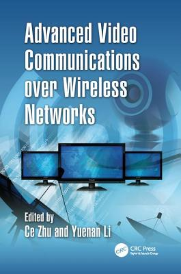 Advanced Video Communications Over Wireless Networks-cover