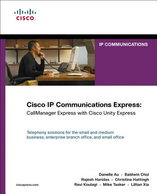 Cisco IP Communications Express: Callmanager Express with Cisco Unity Express (Paperback)-cover