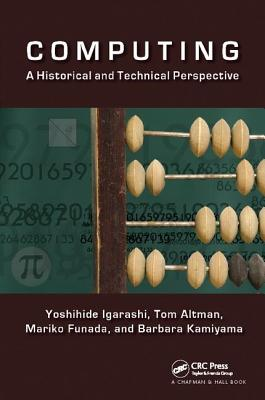Computing: A Historical and Technical Perspective-cover