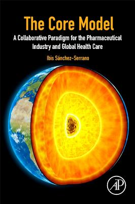 The Core Model: A Collaborative Paradigm for the Pharmaceutical Industry and Global Health Care-cover