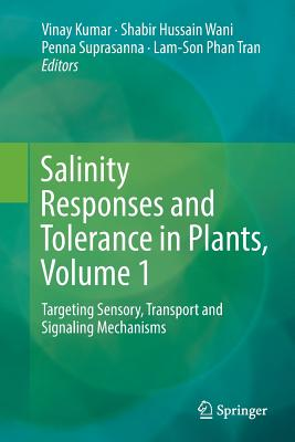 Salinity Responses and Tolerance in Plants, Volume 1: Targeting Sensory, Transport and Signaling Mechanisms-cover