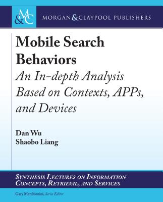 Mobile Search Behaviors: An In-Depth Analysis Based on Contexts, Apps, and Devices-cover