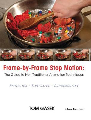 Frame-By-Frame Stop Motion: The Guide to Non-Traditional Animation Techniques-cover